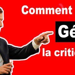 Comment gérer les critiques
